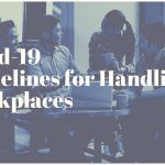 Covid-19 Guidelines for Handling Workplaces